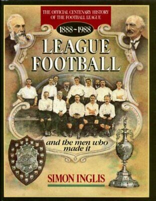 League Football and the Men Who Made it by Inglis, Simon Hardback Book The Cheap
