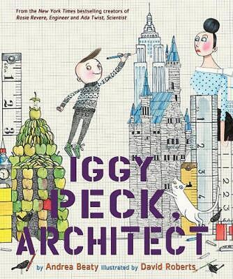 Iggy Peck, Architect by Andrea Beaty (English) Hardcover Book Free Shipping!