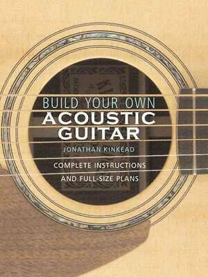 Build Your Own Acoustic Guitar New Paperback Book