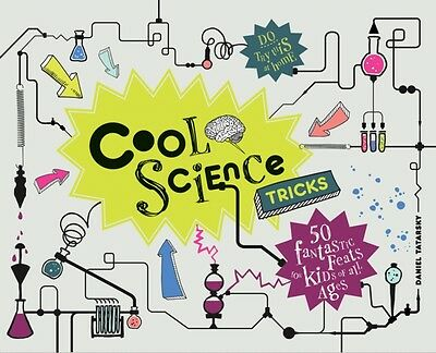 Cool Science Tricks: 50 Fantastic Feats for Kids of All Ages (Har. 9781907554698