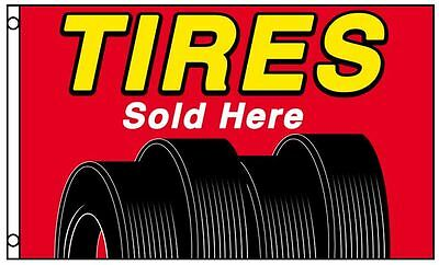 TIRES SOLD HERE Business Flag Polyester 3 x 5 Foot Auto Automotive Dealer New