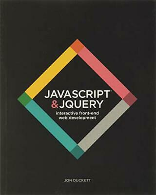 JavaScript and JQuery: Interactive Front-End Web Development by Duckett, Jon The