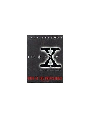 """X-files"" Book of the Unexplained: v.1: Vol 1 by Goldman, Jane Paperback Book"