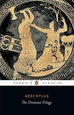 The Oresteian Trilogy: Agamemnon, the Choephori, the Eum by Aeschylus 0140440674