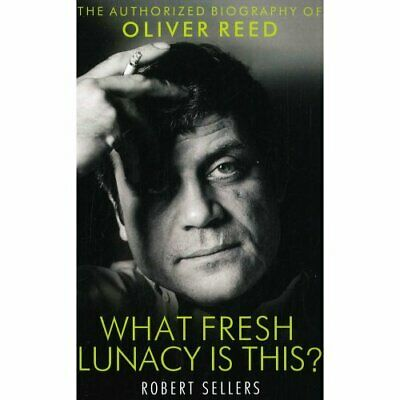 Oliver Reed What Fresh Lunacy is This by Robert Sellers Book The Cheap Fast Free