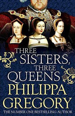Three Sisters, Three Queens by Gregory, Philippa Book The Cheap Fast Free Post