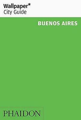 Wallpaper* City Guide Buenos Aires 2016 by Wallpaper (English) Paperback Book Fr