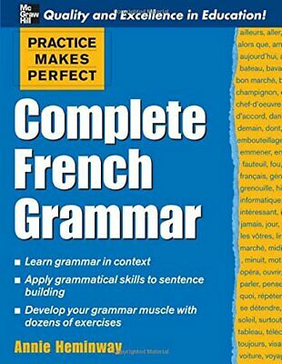 Practice Makes Perfect: Complete French Grammar ... by Heminway, Annie Paperback