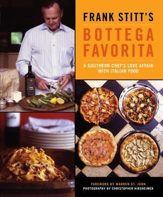 Frank Stitt's Bottega Favorita: A Southern Chef's Love Affair with Italian Food: