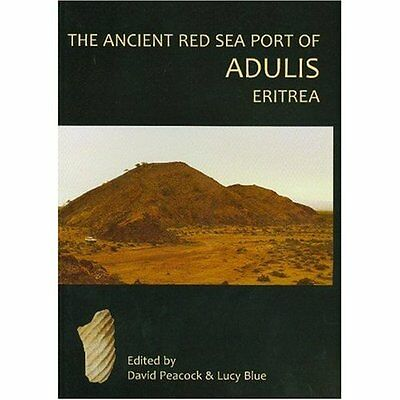 The Ancient Red Sea Port of Adulis, Eritrea: Report of  - Paperback NEW Peacock,