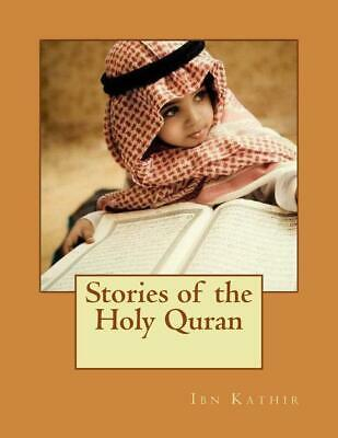 Stories of the Holy Quran: Stories of the Prophets by Ibn Kathir (English) Paper
