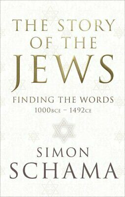 The Story of the Jews: Finding the Words (1000 BCE - 1492) (... by Schama, Simon