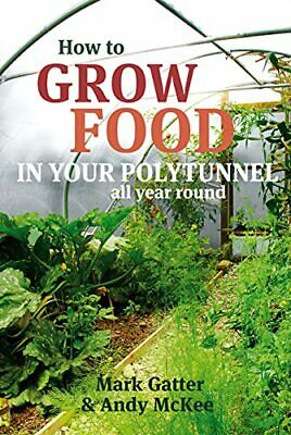 How to Grow Food in Your Polytunnel by Andy McKee Paperback Book The Cheap Fast