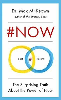 #NOW: The Surprising Truth about the Power of Now by McKeown, Max Book The Cheap