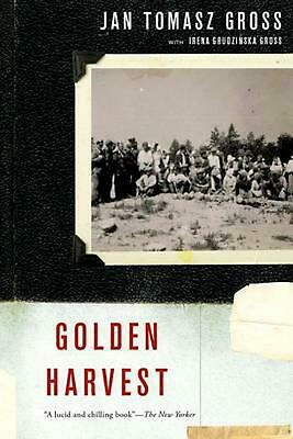 Golden Harvest: Events at the Periphery of the Holocaust by Jan Tomasz Gross (En
