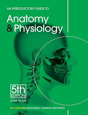An Introductory Guide to Anatomy & Physiology by Louise Tucker Paperback Book