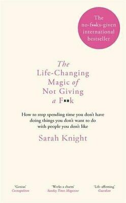 The Life-Changing Magic of Not Giving a F**k: The bestsellin... by Knight, Sarah