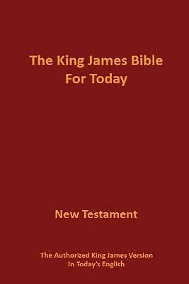 The King James Bible for Today New Testament: The Authorized King James Version