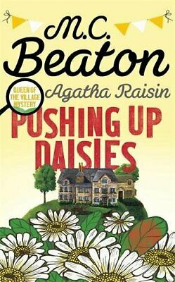 Agatha Raisin: Pushing up Daisies, Beaton, M.C. Book The Cheap Fast Free Post