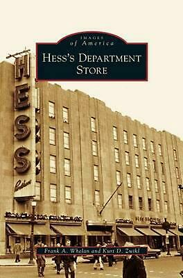 Hess's Department Store by Frank a. Whelan (English) Hardcover Book Free Shippin