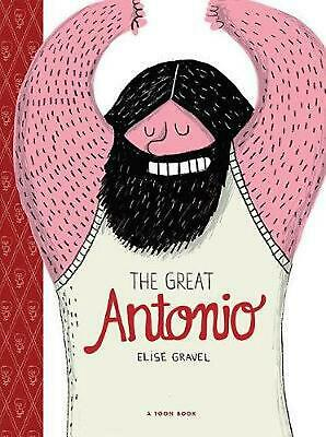 The Great Antonio: Toon Level 2 by Elise Gravel Hardcover Book (English)