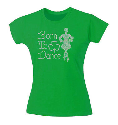 Girls Diamante Born to Irish Dance T-Shirt Fitted top or Unisex fit. age 3-13