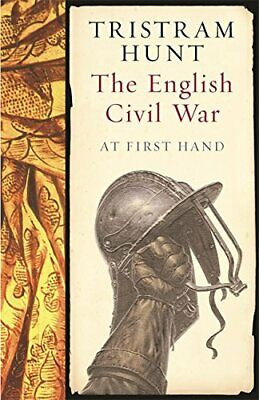 The English Civil War: At First Hand by Hunt, Tristram Paperback Book The Cheap