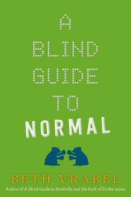 A Blind Guide to Normal by Beth Vrabel (English) Hardcover Book Free Shipping!