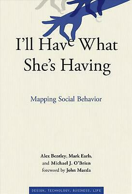 I'll Have What She's Having: Mapping Social Behavior by Alex Bentley (English) H