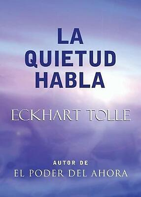 La Quietud Habla: Stillness Speaks, Spanish-Language Edition by Eckhart Tolle (S