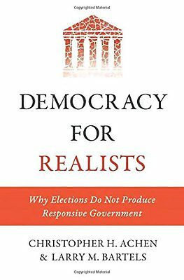 Democracy for Realists: Why Elections Do Not Produce Responsive Government (Prin