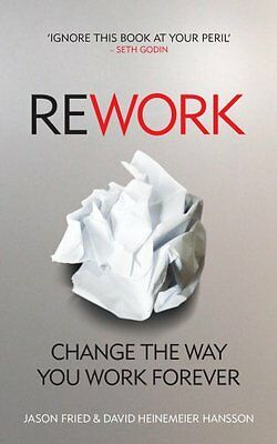 Rework: Change The Way You Work Forever New Paperback Book Jason Fried, David He