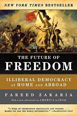 The Future of Freedom: Illiberal Democracy at Ho... by Zakaria, Fareed Paperback