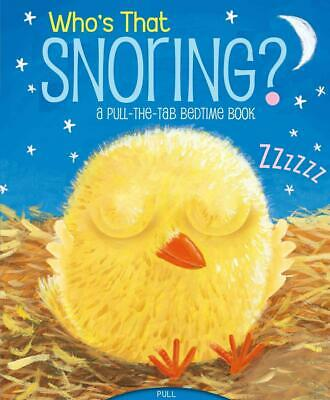 Who's That Snoring?: A Pull-The-Tab Bedtime Book by Jason Chapman (English) Boar