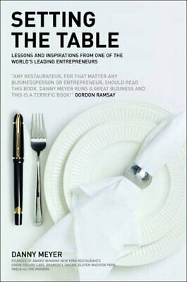 Setting the Table: Lessons and inspirations from one... by Danny Meyer Paperback