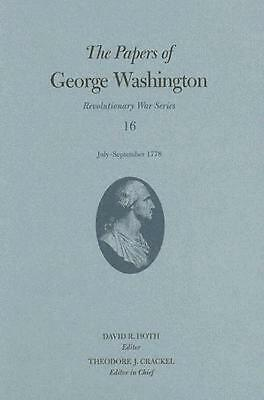The Papers of George Washington, Revolutionary War Volume 16: July-September 177