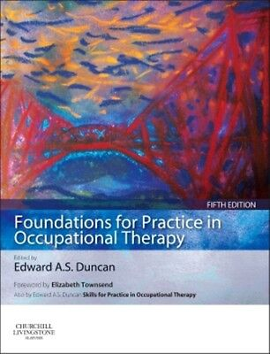 Foundations for Practice in Occupational Therapy, 5e (Paperback),. 9780702053122