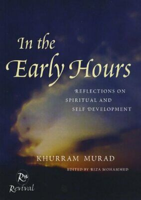 In The Early Hours: Reflections on Spiritual and ... by Murad, Khurram Paperback