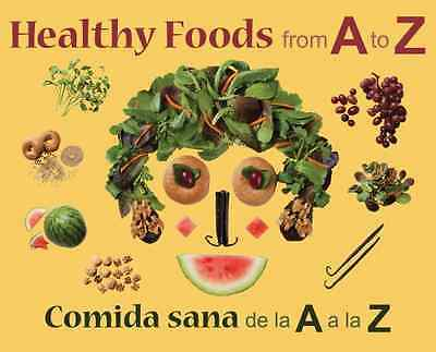 Healthy Foods from A to Z/Comida Sana de La a A La Z - Hardcover NEW Comet, Rene