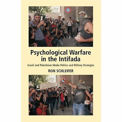 Psychological Warfare in the Intifada: Israeli and Pale - Paperback NEW Ron Schl