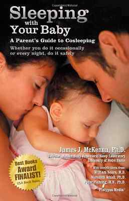Sleeping with Your Baby: A Parent's Guide to Cosleeping - Paperback NEW McKenna,