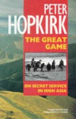 The Great Game: On Secret Service in High Asia, Hopkirk, Peter Paperback Book