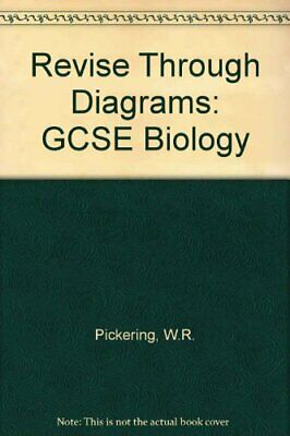 Revise Through Diagrams: GCSE Biology by Pickering, W. R. Paperback Book The