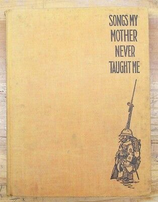 Military Book:  Songs My Mother Never Taught Me - 1929, mostly military