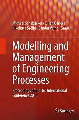 Modelling and Management of Engineering Processes: Proceedings of the 3rd Intern