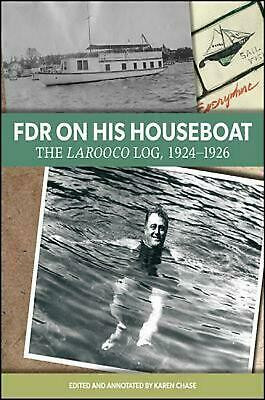 FDR on His Houseboat: The Larooco Log, 1924-1926 by Hardcover Book (English)