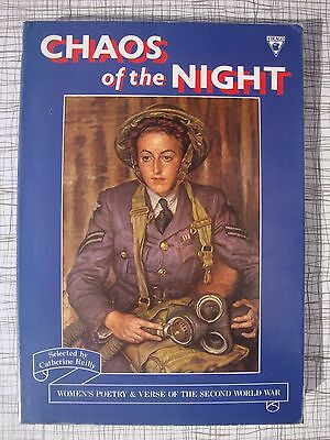 Chaos Of The Night, Women's Poetry & Verse Of The Second World War: 87 Poets WW2