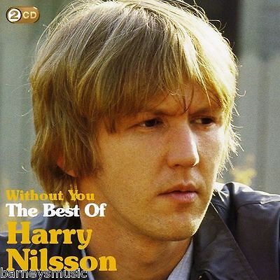 HARRY NILSSON ( NEW SEALED 2 x CD ) WITHOUT YOU THE VERY BEST OF GREATEST HITS