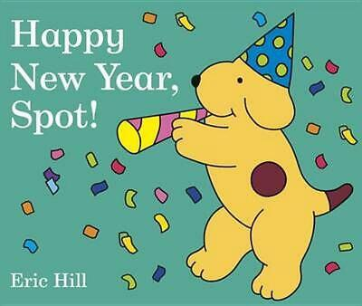 Happy New Year, Spot! by Eric Hill (English) Board Books Book Free Shipping!