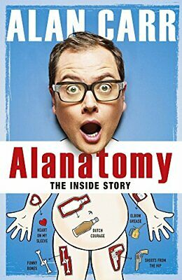 Alanatomy: The Inside Story, Carr, Alan Book The Cheap Fast Free Post